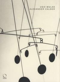 Giulio Carlo Argan - Ugo Mulas / Alexander Calder.