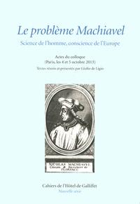 Giulio De Ligio - Le problème Machiavel - Science de l'homme, conscience de l'Europe.