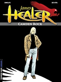 Giulio De Vita et Yves Swolfs - James Healer Tome 1 : Camden Rock.
