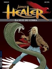 Giulio De Vita et Yves Swolfs - James Healer Tome 2 : La nuit du cobra.