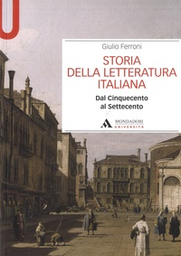Giulio Ferroni - Storia della letteratura italiana - Dal Cinquecento al Settecento.