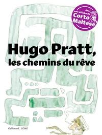 Giulio Giorello et Francesco Boille - Hugo Pratt, les chemins du rêve - Avec une affiche de Corto Maltese.