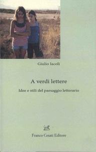 A verdi lettere - Idee e stili del paesaggio letterario.pdf