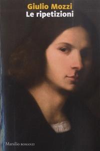 Giulio Mozzi - Le ripetizioni.
