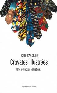 Cravates illustrées- Une collection d'histoires - Gius Gargiulo |