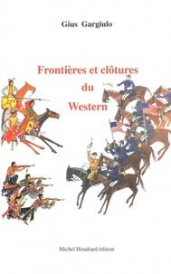 Gius Gargiulo - Frontières et clôtures du Western.