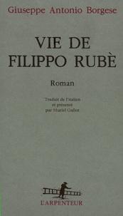 Giuseppe Antonio Borgese - Vie de Filippo Rubè.