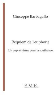 Giuseppe Barbagallo - Requiem de l'euphorie - Un euphémisme pour la souffrance.