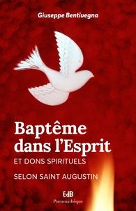 Baptême dans l'Esprit et dons spirituels selon Saint Augustin - Giuseppe Bentivegna pdf epub