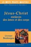 Giuseppe Bentivegna - Jésus-Christ médecin des âmes et des corps.