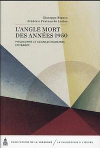 Giuseppe Bianco et Frédéric Fruteau de Laclos - L'angle mort des années 1950 - Philosophie et sciences humaines en France.