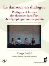 Giuseppe Burighel - Le danseur en dialogue - Pratiques et formes des discours dans l'art chorégraphique contemporain.