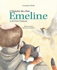 Giuseppe Caffulli et Marina Cremonini - L'histoire du chat Emeline et de Frère François.