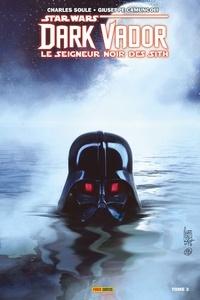 Giuseppe Camuncoli et Charles Soule - Dark Vador : Le Seigneur Noir des Sith T03.