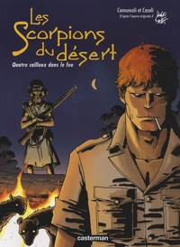 Giuseppe Camuncoli et Matteo Casali - Les scorpions du désert Tome 5 : Quatre cailloux dans le feu.