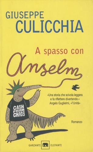 Giuseppe Culicchia - A spasso con Anselm.