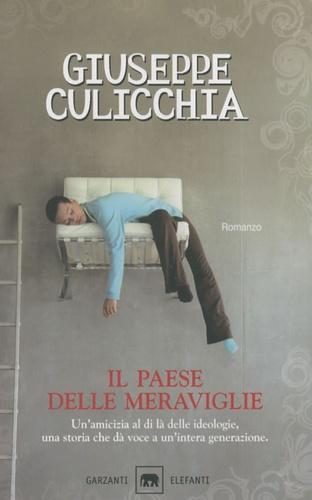 Giuseppe Culicchia - Il paese delle meraviglie.