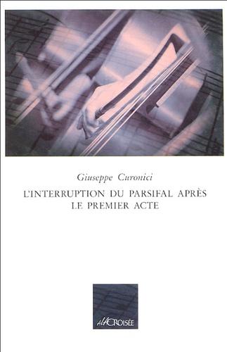 Giuseppe Curonici - L'interruption du parsifal après le premier acte.