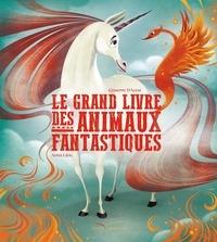 Giuseppe D' Anna et Anna Lang - Le Grand Livre des Animaux Fantastiques.
