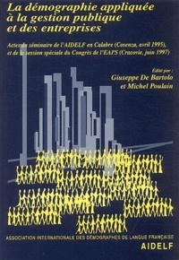 Giuseppe De Bartolo et Michel Poulain - Démographie appliquée à la gestion publique et des entreprises - Actes du séminaire de l'AIDELF en Calabre (Cosenza, avril 1995) et de la session spéciale du Congrès de l'EAPS (Cracovie, juin 1997).