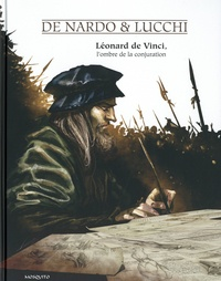 Giuseppe De Nardo et Antonio Lucchi - Léonard de Vinci, l'ombre de la conjuration.