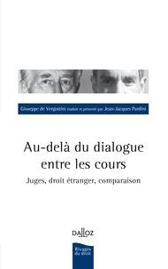 Giuseppe de Vergottini - Au-delà du dialogue entre les cours - Juges, droit étranger, comparaison.