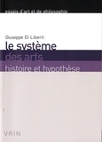 Giuseppe Di Liberti - Le système des arts - Histoire et hypothèse.
