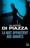 Giuseppe Di Piazza - La nuit appartient aux amants.