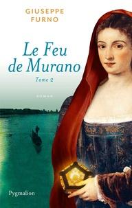 Giuseppe Furno - Le Feu de Murano Tome 2 : .