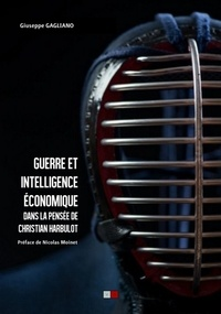 Giuseppe Gagliano - Guerre et intelligence économique dans la pensée de Christian Harbulot.