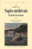 Giuseppe Galasso - Naples médiévale - Du duché au royaume.