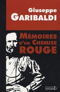 Giuseppe Garibaldi - Mémoires d'un Chemise rouge.