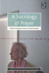 Giuseppe Giordan et Linda Woodhead - A Sociology of Prayer.