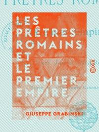 Giuseppe Grabinski - Les Prêtres romains et le Premier Empire.