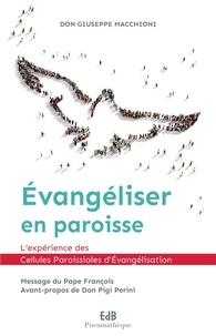 Giuseppe Macchioni - Evangéliser en paroisse - L'expérience des cellules paroissiales d'évangélisation.