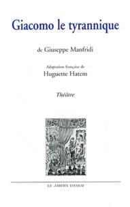 Giuseppe Manfridi - Giacomo le tyrannique.