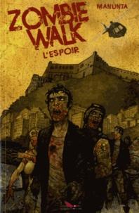 Giuseppe Manunta - Zombie Walk Tome 2 : L'espoir.