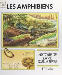 Giuseppe Minelli et Dominique Albrespy - Les amphibiens.