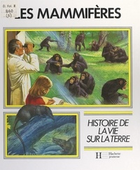Giuseppe Minelli et Dominique Albrespy - Les mammifères - Des reptiles mammaliens à l'Homo Sapiens.