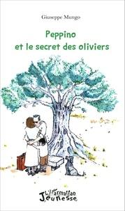 Giuseppe Mungo - Peppino et le secret des oliviers.