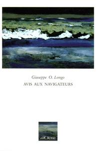 Giuseppe-O Longo - Avis aux navigateurs - Et autres perturbations.