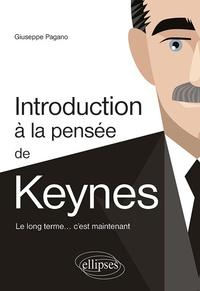 Introduction à la pensée de Keynes- Le long terme... c'est maintenant - Giuseppe Pagano |