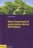Giuseppe Patota - Nuovi lineamenti di grammatica storica dell'Italiano.