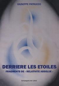 """Giuseppe Patrucco - Derrière les étoiles - Fragments de """"Relativité Absolue""""."""