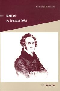 Giuseppe Pintorno - Bellini ou le chant infini.