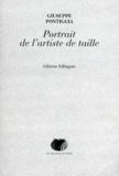 Giuseppe Pontiggia - Portrait de l'artiste de taille - Edition bilingue français-italien.