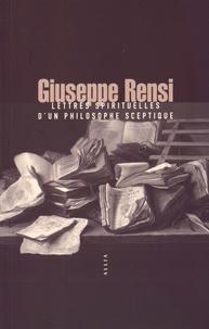 Giuseppe Rensi - Lettres spirituelles d'un philosophe sceptique.