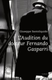 Giuseppe Santoliquido - L'audition du docteur Fernand Gasparri.