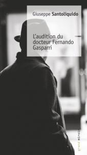 Giuseppe Santoliquido - L'audition du docteur Fernando Gasparri.