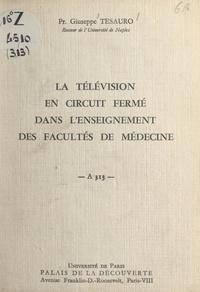 Giuseppe Tesauro et Bernard Grisard - La télévision en circuit fermé dans l'enseignement des facultés de médecine - Conférence donnée au Palais de la découverte, le 19 juin 1965.